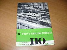 RIVISTA DI MODELLISMO FERROVIARIO HO RIVAROSSI N.57 AGOSTO 1963 OTTIMO