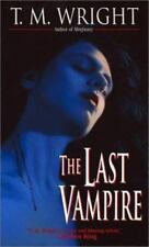 The Last Vampire by T. M. Wright (2001, Paperback)