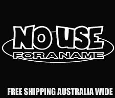 no use for a name decal sticker car ute toolbox mancave punk rock
