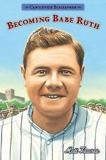 Candlewick Biographies: Becoming Babe Ruth by Matt Tavares (2016, Paperback)