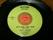 BETTY WRIGHT - HE'S BAD BAD BAD - WATCH OUT LOVE  / LISTEN - SOUL