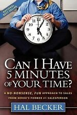 Can I Have 5 Minutes of Your Time? : A No-Nonsense, Fun Approach to Sales...