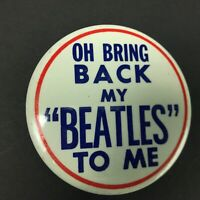 "1965 The Beatles Oh Bring Back My Beatles To Me 3.5"" Button Pin Back"
