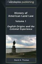 History of American Land Law (set of 2 Volumes) by David A. Thomas (2013,...