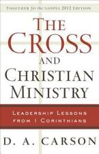 Cross and Christian Ministry: Leadership Lessons from 1 Corinthians: By D A C...