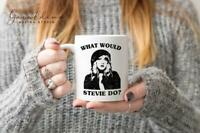 What Would Stevie Do Stevie Nicks Mug Gift Funny Coffee Mug