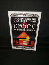 Truckin' With The Grateful Dead To Egypt By Robert Nichols Out of Print Book