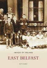 East Belfast (Images of Ireland), Good Condition Book, Haines, Keith, ISBN 97818