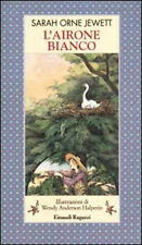 L'airone bianco - Sarah O. Jewett - Libro nuovo in offerta !