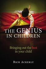 The Genius in Children: Bringing out the best in y