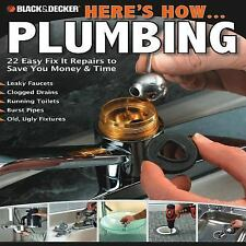 Black and Decker Here's How Ser.: Black and Decker Here's How... Plumbing :...