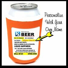 Prescription Bottle BEER Soda Can Cooler COZY Coosie  KOOSIE