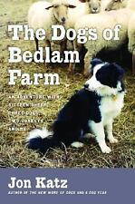 The Dogs of Bedlam Farm: An Adventure with Sixteen Sheep, Three Dogs, Two Donke