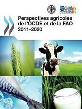 Perspectives Agricoles de L'Ocde et de la Fao 2011-2020 by Organisation for...