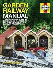 Garden Railway Manual: The Complete Step-By-Step Guide to Building and Running a