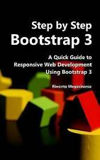 Step By Step Bootstrap 3: A Quick Guide to Responsive Web Development Using Boot