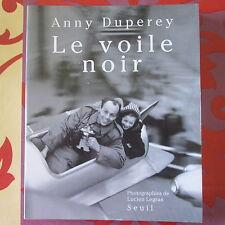 BEAU LIVRE - LE VOILE NOIR - ANNY DUPEREY  - 1992