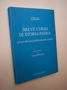 cidas: BREVE CORSO DI STORIA PATRIA AD USO DEI NON POLITICAMENTE CORRETTI, 2004