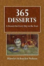 365 Desserts : A Dessert for Every Day in the Year by Harriet Nelson (2016,...