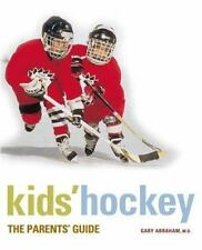 Kids' Hockey: The Parents Guide Abraham MD, Dr. Gary, Smith, Michael Paperback