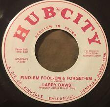 LARRY DAVIS Find Em Fool Em And Forgive Em/Same Thing They Did 45 Hub City hear