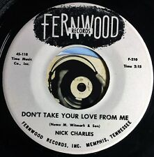 Nick Charles 45 Rare Memphis Pop Vocal Don't Take Your Love From Me Fernwood DJ