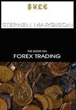 NEW The Book on Forex Trading by Stephen Margison