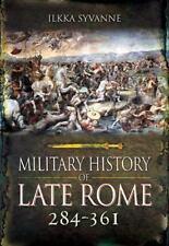 Military History of Late Rome 284-395: By Felton, Mark Syvanne, Ilkka