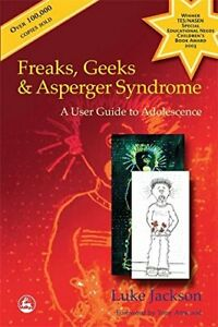 Freaks, Geeks and Asperger Syndrome: A User Guide t... by Luke Jackson Paperback