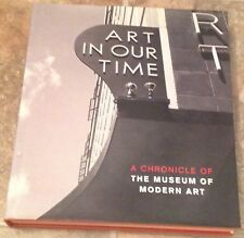 ART IN OUR TIME - A CHRONICLE OF MOMA  HARDBACK BOOK  c2004 MUSEUM OF MODERN ART