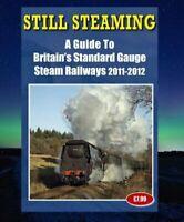Still Steaming - A Guide to Britain's Standard Gauge Steam Railways 2011-2012
