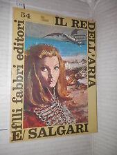 IL RE DELL ARIA Emilio Salgari Fabbri 1969 Tigri e corsari 54 narrativa ragazzi