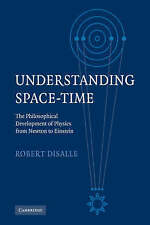 Understanding Space-Time: The Philosophical Development of Physics from Newton …