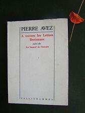 A TRAVERS LES LETTRES BRETONNES + AU HASARD DE L'ECOUTE : PIERRE AVEZ