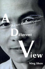 NEW A Different View: An Anti-Education Culture by Ning Shen