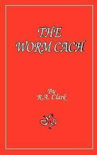 The Worm Cach by R. A. Clark (2004, Paperback)