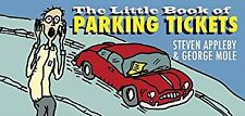 The Little Book of Parking Tickets, Steven Appleby & George Mole, Used; Good Boo