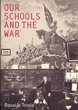 Our Schools and the War by Rosalie Triolo World War One in Australia NEW Book