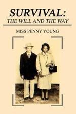 Survival : The Will and the Way by Penny Young (2003, Paperback)