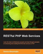 RESTful PHP Web Services, Abeysinghe, Samisa, 1847195520, Book, Very Good