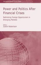 Power And Politics After Financial Crisises: Rethinking Foreign Opportunism I...