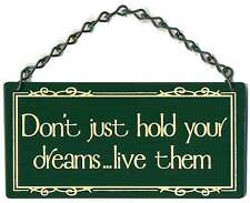 Don't Just Hold Your Dreams Live Them Home Garden Metal Sign Gift New