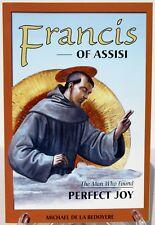 Saint Francis of Assisi The Man Who Found Perfect Joy Michael De La Bedoyere NEW