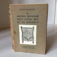 Roger Of Felice The Furniture French On Louis XIV et La Regency Hachette 1922