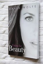 Eating for Beauty by David Wolfe (Paperback, 2009), Brand new, free shipping