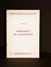 JULIUS EVOLA - SUPERAMENTO DEL ROMANTICISMO - ANASTATICA - ROMA, 1928.