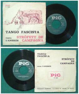 "7""45 Giri Canta L'AMBROS Tango Fascista/Strofett de Campagna no lp mc dvd vhs"