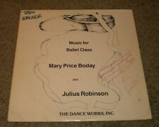 Music For Ballet Class Mary Boday Julius Robinson~AUTOGRAPHED~Dance Instruction