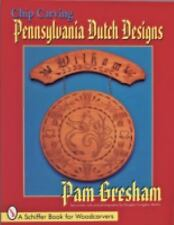 Chip Carving Pennsylvania Dutch Designs (Schiffer Book for Woodcarvers)