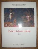 L'OLIVO E L'OLIO IN UMBRIA III - 1990 CASA DI RISPARMIO DI FOLIGNO (SV)